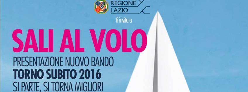 SALI AL VOLO – Presentazione Nuovo Bando Torno Subito 2016