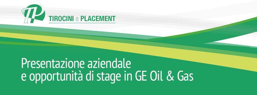 Presentazione aziendale e opportunità di stage in GE Oil & Gas